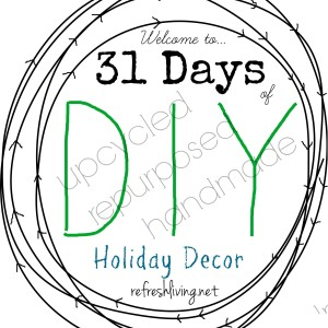 31 Days of Upcycled, Repurposed & Handmade DIY Holiday Décor