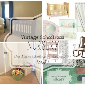 Vintage Schoolroom Nursery Makeover | One Room Challenge Spring 2017 | Week 1